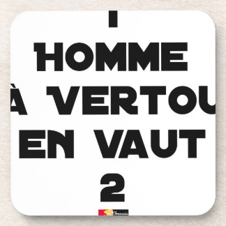 1 MAN WITH VERTOU IS WORTH 2 of THEM - Word games Coaster