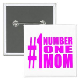 1 Moms Birthdays Christmas Number One Mom Pinback Buttons