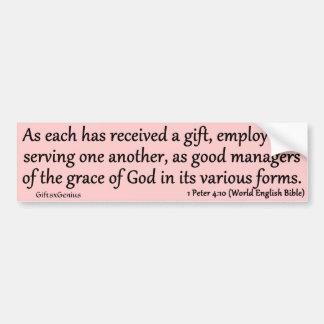 1 Peter 4:10 Gifts in Service Bumper Sticker