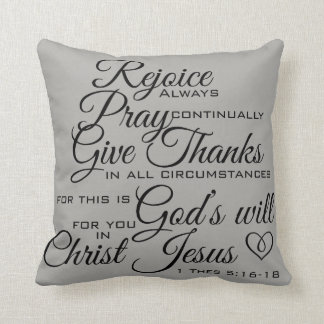1 Thes 5:16-18 - Scripture Art Throw Pillow