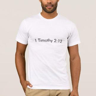 1 Timothy 2:12 T-Shirt
