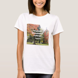1 Timothy 6:6 But Godliness with contentment is T-Shirt