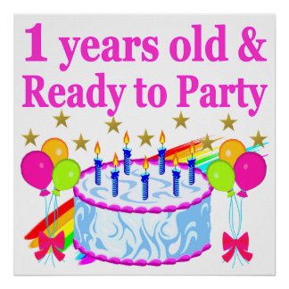 1 YEARS OLD AND READY TO PARTY BIRTHDAY GIRL POSTER