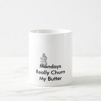 1ChurnButter2, MondaysReally ChurnMy Butter Basic White Mug