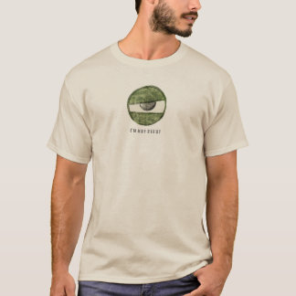 1E CYCLOPS EYEBALL W' I'M NOT RIGHT TEXT T-Shirt