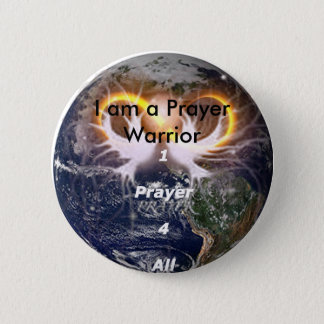 1prayer4all14, I am a Prayer Warrior 2 Inch Round Button