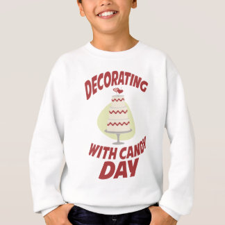 1st February - Decorating With Candy Day Sweatshirt