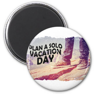 1st March - Plan A Solo Vacation Day 2 Inch Round Magnet