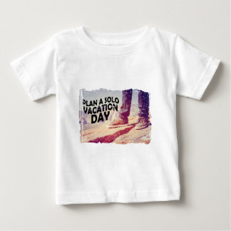1st March - Plan A Solo Vacation Day Baby T-Shirt