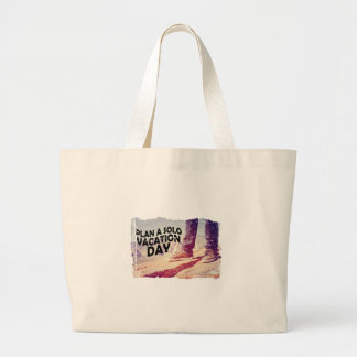 1st March - Plan A Solo Vacation Day Large Tote Bag