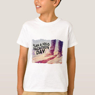 1st March - Plan A Solo Vacation Day T-Shirt