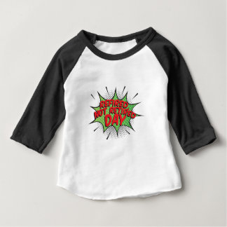 1st March - Refired, Not Retired Day Baby T-Shirt