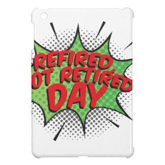 1st March - Refired, Not Retired Day iPad Mini Cases
