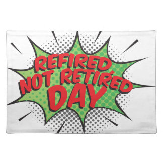 1st March - Refired, Not Retired Day Placemat