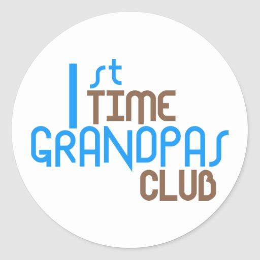 1st Time Grandpas Club (Blue) Round Sticker