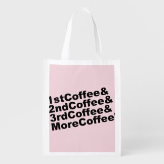 1stCoffee&2ndCoffee&3rdCoffee&MoreCoffee! (blk) Reusable Grocery Bag