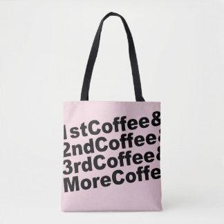 1stCoffee&2ndCoffee&3rdCoffee&MoreCoffee! (blk) Tote Bag