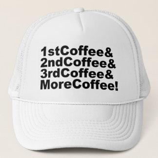 1stCoffee&2ndCoffee&3rdCoffee&MoreCoffee! (blk) Trucker Hat