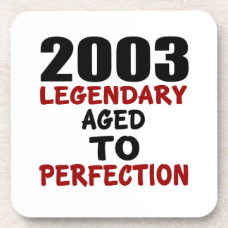 2003 LEGENDARY AGED TO PERFECTION COASTER