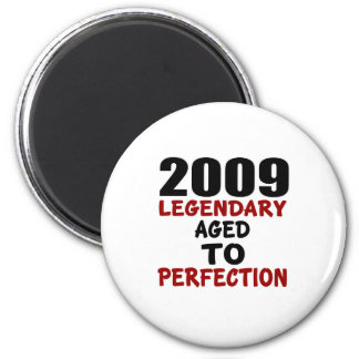 2009 LEGENDARY AGED TO PERFECTION 2 INCH ROUND MAGNET