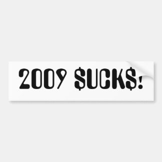 2009 SUCKS BUMPER STICKER