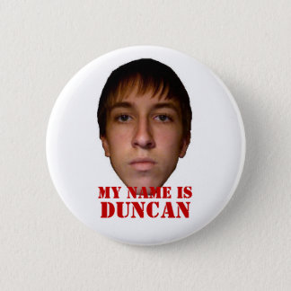2010 Button, My name is Duncan 2 Inch Round Button