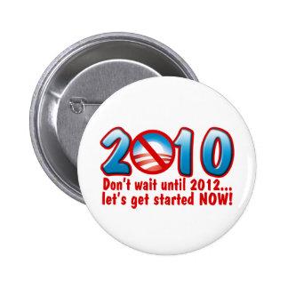 2010 Don't wait until 2012 (Anti Obama) 2 Inch Round Button