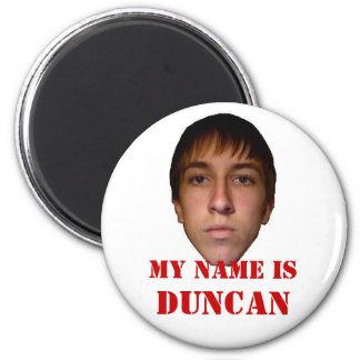 2010 Refridgerator Magnet, My name is Duncan Magnet