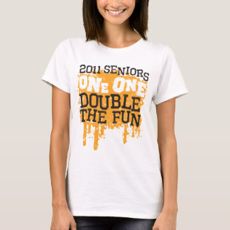 2011 Seniors One One Double the Fun T-Shirt