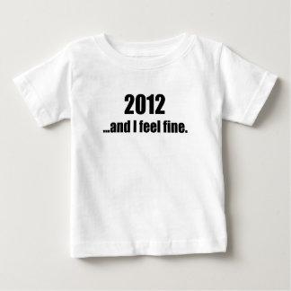2012...and I Feel Fine! T Shirts