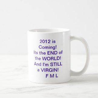 2012 AND i'M STILL A VIRGIN! Coffee Mug