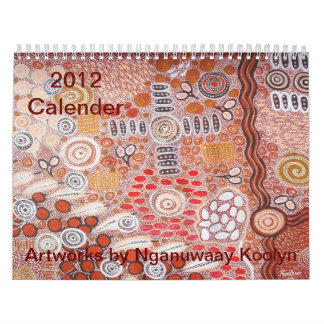 2012 Calender Artworks by Nganuwaay Koolyn Calendars