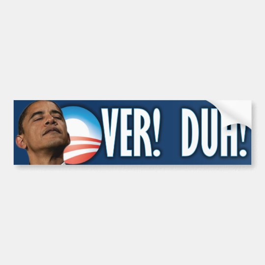 2012 Election - Over Duh Anti Obama Bumper Sticker