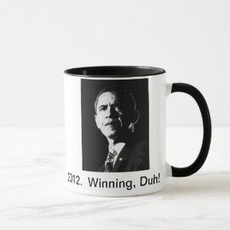 2012.  Obama, Winning, Duh!  Coffee Mug