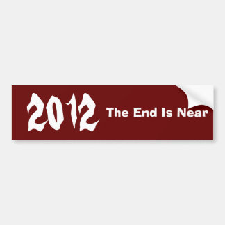 2012, The End Is Near Bumper Sticker