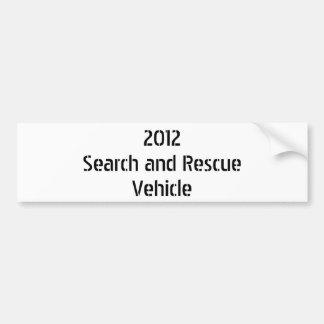 2012Search and RescueVehicle Bumper Sticker