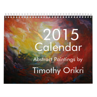 2015 Calendar-Abstract paintings by Timothy Orikri Wall Calendar