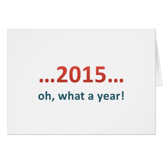 2015 Oh What a Year blank card