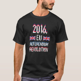2016 European Referendum Revolution T-Shirt
