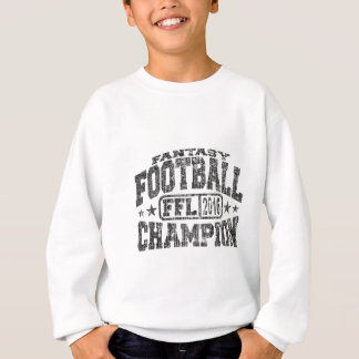 2016 Fantasy Football Champion FFL Champ Sweatshirt