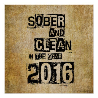 2016: Sober & Clean (12 step drug & alcohol free) Perfect Poster
