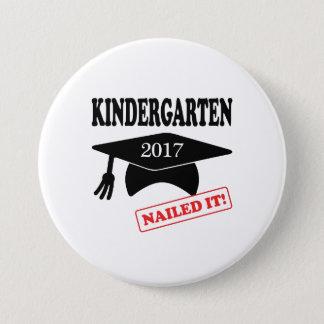 2017 Kindergarten Nailed It 3 Inch Round Button