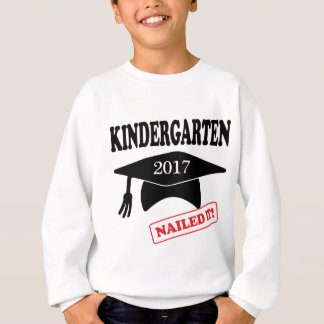 2017 Kindergarten Nailed It Sweatshirt