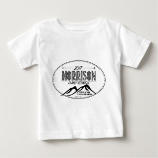 2017 Morrison Reunion Items - LIGHT background Baby T-Shirt