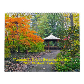 "2018 CALENDAR ""AUTUMN AT TOLEDO BOTANICAL GARDEN"""