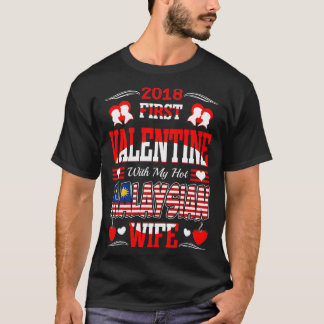 2018 First Valentine With Hot Malaysian Wife Gift T-Shirt