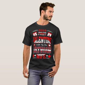2018 First Valentine With My Hot Latvian Wife Gift T-Shirt
