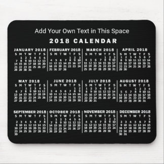 2018 Year Monthly Calendar Custom Black and White Mouse Pad