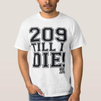 209 TILL I DIE! T-Shirt