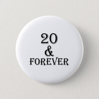 20 And  Forever Birthday Designs 2 Inch Round Button